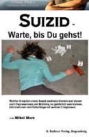 Suizid - Warte, bis Du gehst!  von Mikel Marz