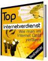 Top Internetverdienst - Ratgeber eBook für Ihr Internet-Business
