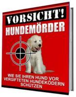 Vorsicht Hundemörder -  vergiftete Hundeköder!