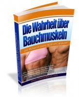 Wahrheit über Bauchmuskeln - Bauch weg garantiert