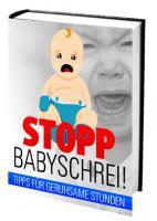 Warum schreit mein Baby ? - So schlafen ich und mein Baby endlich wieder durch !